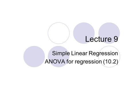 Simple Linear Regression ANOVA for regression (10.2)