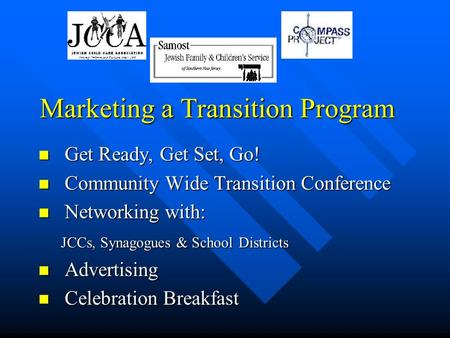 Marketing a Transition Program Get Ready, Get Set, Go! Get Ready, Get Set, Go! Community Wide Transition Conference Community Wide Transition Conference.
