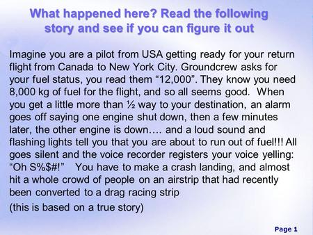 Page 1 What happened here? Read the following story and see if you can figure it out Imagine you are a pilot from USA getting ready for your return flight.