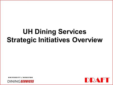 DRAFT UH Dining Services Strategic Initiatives Overview.