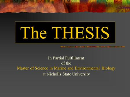 The THESIS In Partial Fulfillment of the Master of Science in Marine and Environmental Biology at Nicholls State University.