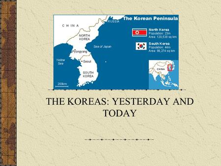 THE KOREAS: YESTERDAY AND TODAY