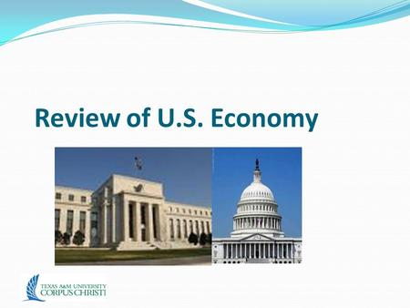 Review of U.S. Economy. Review of Macro Concepts Unemployment (Ch. 7) Inflation (Ch. 7) GDP (Ch. 8) Economic growth & determinants (Ch. 9) Money, central.