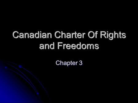 Canadian Charter Of Rights and Freedoms Chapter 3.