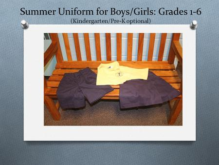 Summer Uniform for Boys/Girls: Grades 1-6 (Kindergarten/Pre-K optional)