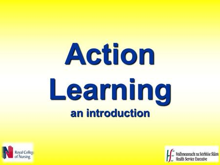 Action Learning an introduction. What questions about action learning would you like to have answered by the end of this session?