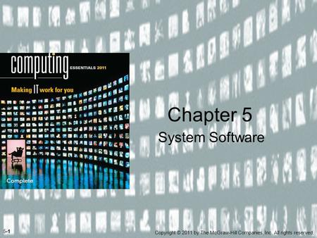 System Software Chapter 5 5-1 Copyright © 2011 by The McGraw-Hill Companies, Inc. All rights reserved.
