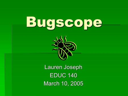 Bugscope Lauren Joseph EDUC 140 March 10, 2005. Drawing before Bugscope: