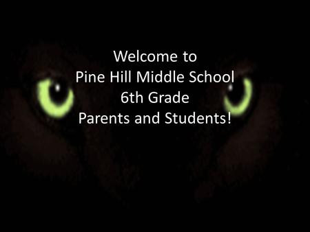 Welcome to Pine Hill Middle School 6th Grade Parents and Students!