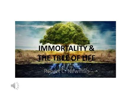 IMMORTALITY & THE TREE OF LIFE Robert C. Newman. INTRODUCTION.