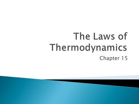 Chapter 15.  Temperature (T): A measure of the average kinetic energy of individual molecules  Heat: Amount of energy transferred from one body to another.