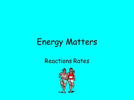 Energy Matters Reactions Rates. Index Collision theory Catalysts Catalytic converters Rate measurement Potential energy graphs Energy distribution.