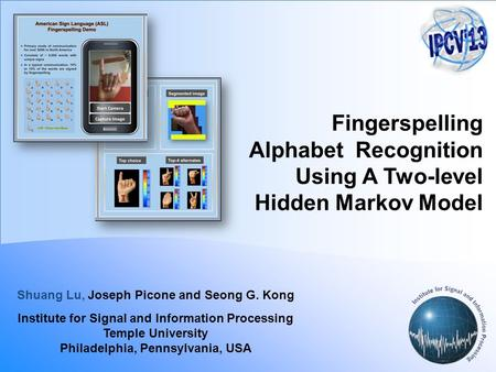 Abstract Advanced gaming interfaces have generated renewed interest in hand gesture recognition as an ideal interface for human computer interaction.