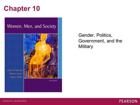 Chapter 10 Gender, Politics, Government, and the Military.