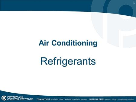 1 Air Conditioning Refrigerants. 2 Desirable Refrigerant Properties Non-Toxic Non-Flammable Chemically stable Resistance to chemical breakdown Easy to.