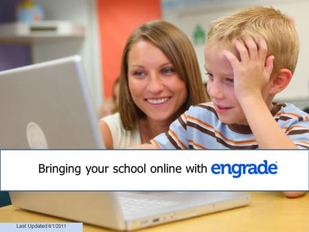 Bringing your school online with Last Updated 6/1/2011.