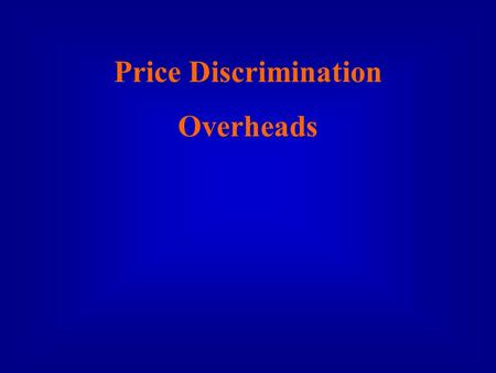 Price Discrimination Overheads. Price discrimination is the selling of two varieties of a product to two different buyers at different net prices, where.