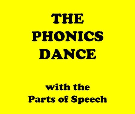 THE PHONICS DANCE with the Parts of Speech. shop fish.