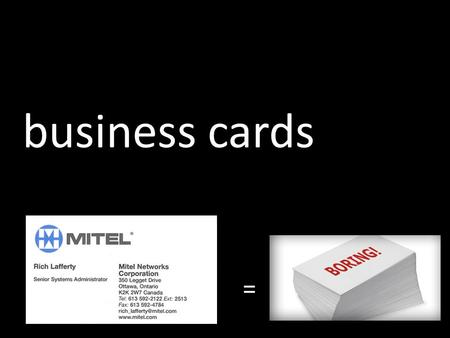 Business cards =. back front.