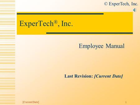 © ExperTech, Inc. [Current Date] 1 ExperTech ®, Inc. Employee Manual Last Revision: [Current Date]