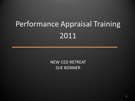 NEW CED RETREAT SUE BONNER Performance Appraisal Training 2011 1.