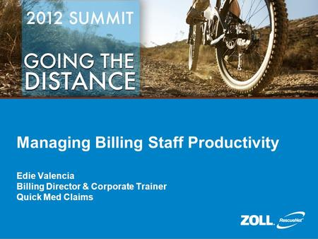 Managing Billing Staff Productivity Edie Valencia Billing Director & Corporate Trainer Quick Med Claims.