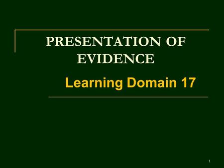 1 PRESENTATION OF EVIDENCE Learning Domain 17. 2 PURPOSE FOR THE RULES OF EVIDENCE Protect the jury from seeing or hearing evidence that is: (w/b p. 1-3)