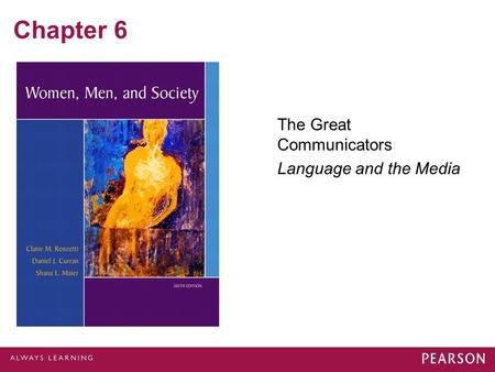 Chapter 6 The Great Communicators Language and the Media.