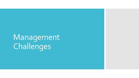 Management Challenges. What We Will Be Looking At  Communication  Conflict Management  Stress Management  Motivation.
