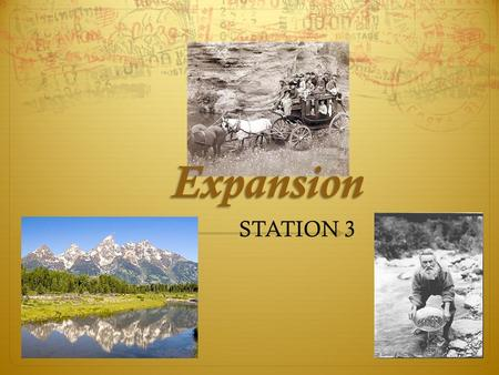 STATION 3 Expansion. 2 Gov't Policies Drive Settlers Westward  MONROE DOCTRINE-1823  President James Monroe warned European nations not to interfere.