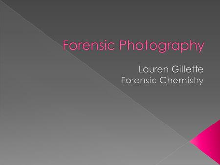  The job of a forensic photographer is to accurately reproduce an accident or crime scene so that the evidence can be preserved and eventually used in.
