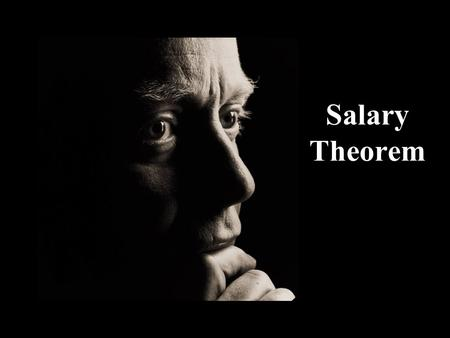 Salary Theorem. Everyone knows the Salary Theorem establishes that engineers and scientists can NEVER EVER earn as much money as businessmen, salesmen,