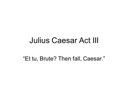 a comparison of the tragedy of julius caesar by william shakespeare and antigone by sophocles The story of oedipus is the subject of sophocles' tragedy oedipus rex,  in sophocles' antigone, when oedipus stepped down as king of thebes, he gave the kingdom to his two sons,  julius caesar wrote a play on oedipus, but it has not survived into modern times.