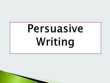 Persuasive Writing. Language of Persuasion Avoid ranting! Opinions need to be credibly backed up by research Read good examples – Comment/Opinion in good.