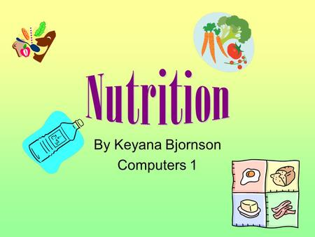 By Keyana Bjornson Computers 1 Provide energy for the body Are broken down for fuel Two types: –Complex (starches) –Simple(sugars) Simple carbs clumped.