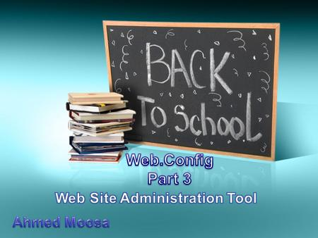 What is Web Site Administration Tool ? WAT Allow you to Configure Web Site With Simple Interface –Manage Users –Manage Roles –Manage Access Rules.