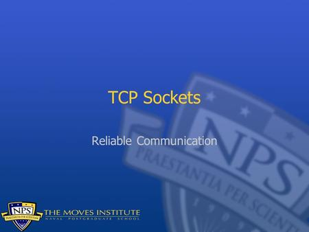 TCP Sockets Reliable Communication. TCP As mentioned before, TCP sits on top of other layers (IP, hardware) and implements Reliability In-order delivery.