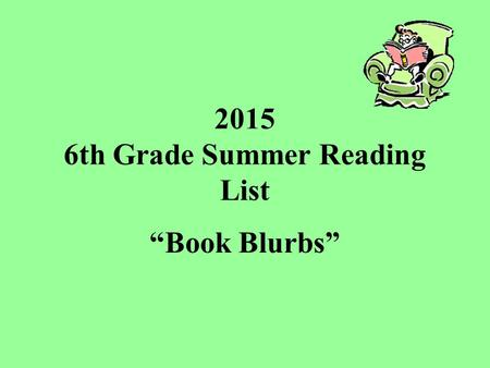 "2015 6th Grade Summer Reading List ""Book Blurbs"""