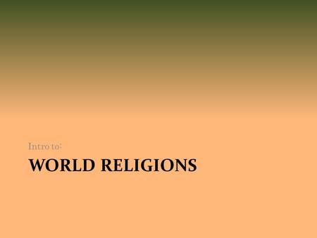 WORLD RELIGIONS Intro to:. Allusions An allusion is a figure of speech that makes a reference to, or representation of, a place, event, literary work,