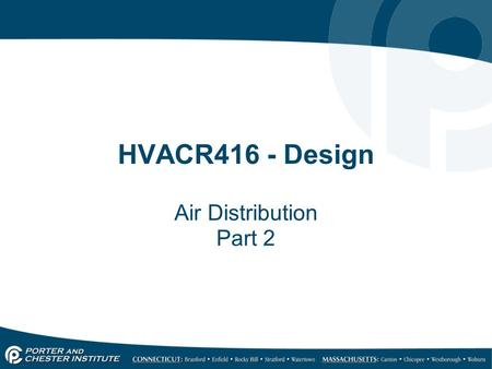 HVACR416 - Design Air Distribution Part 2. Air Ducts Air carriers that deliver air to conditioned space. Originally hot air ducts were thin, tinned sheet.
