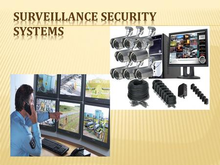  Designed to monitor the movement of people in given area.  Used video cameras to transmit a signal to a specific place on a limited set of monitors.