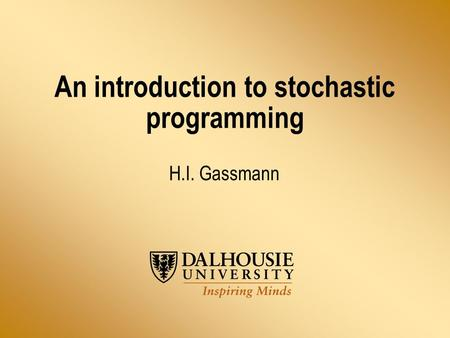 An introduction to stochastic programming H.I. Gassmann.