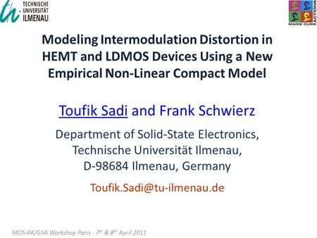 Modeling Intermodulation Distortion in HEMT and LDMOS Devices Using a New Empirical Non-Linear Compact Model Toufik Sadi and Frank Schwierz Department.