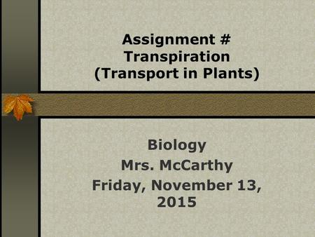 Assignment # Transpiration (Transport in Plants)