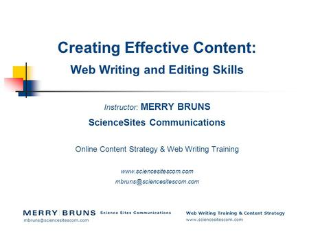 Web Writing Training & Content Strategy  Creating Effective Content: Web Writing and Editing Skills Instructor: