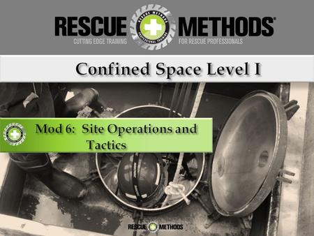 Site Operations Priorities Primary Sectors Atmospheric Management Rescue Support Secondary Assessment Deploy Rescue Team – SCBA if appropriate Gather.