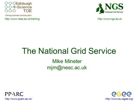The National Grid Service Mike Mineter