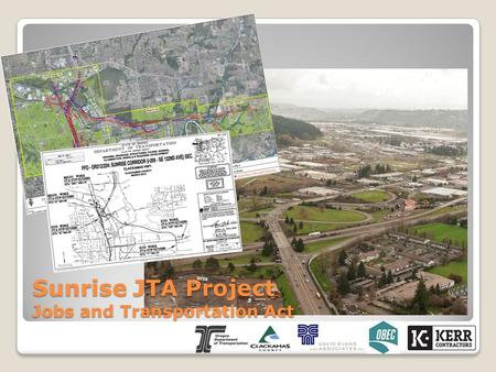 Sunrise JTA Project Jobs and Transportation Act. Project Vicinity I-205 Downtown Portland Oregon City.