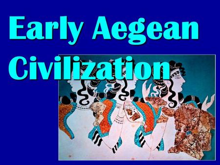 aegean civilization Aegean civilization (ējē´ən), term for the bronze age cultures of pre-hellenic greece the complexity of those early civilizations was not suspected before the excavations of archaeologists in the late 19th cent.