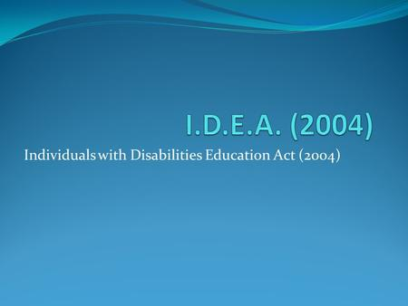 Individuals with Disabilities Education Act (2004)
